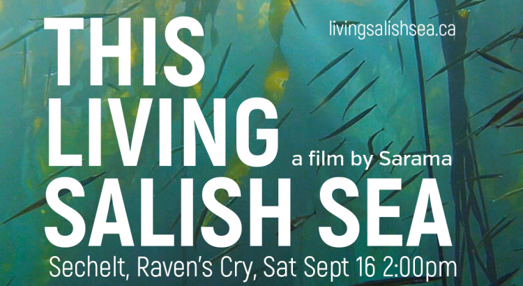 This Living Salish Sea in Sechelt, September 16, 2017, 2pm at the Raven's Cry Theatre